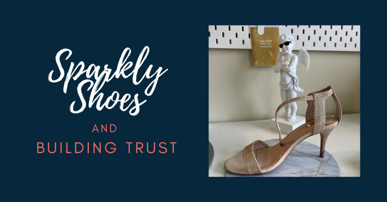 Sparkly Shoes and Trust